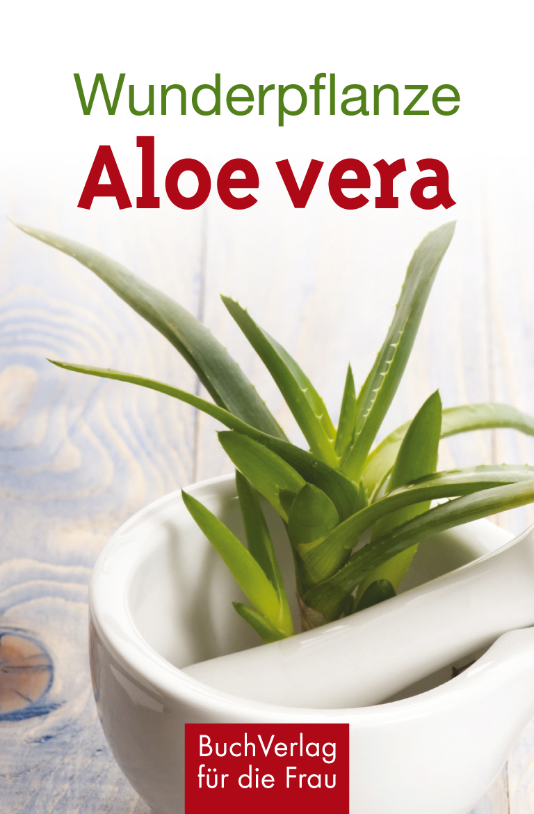 buchverlag f r die frau wunderpflanze aloe vera. Black Bedroom Furniture Sets. Home Design Ideas