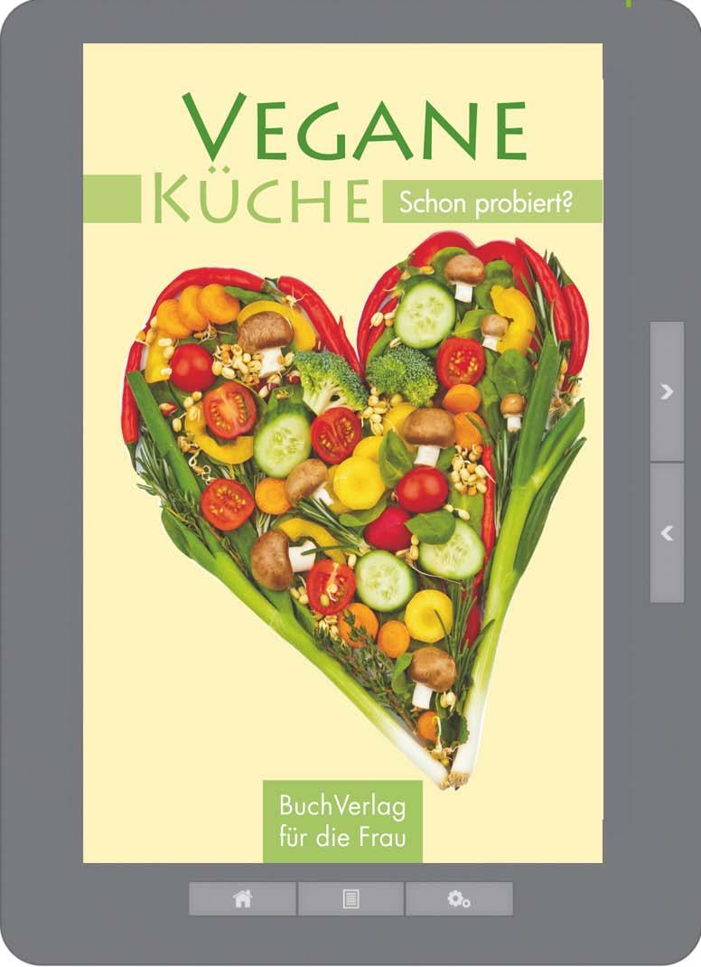 Schnelle vegane küche  BuchVerlag für die Frau - Vegane Küche. Schon probiert? (E-Book)